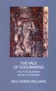 The Vale of Soul-Making: The Post-Kleinian Model of the Mind - Harris Williams, Meg