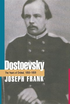 Dostoevsky: The Years of Ordeal, 1850-1859 - Frank, Joseph