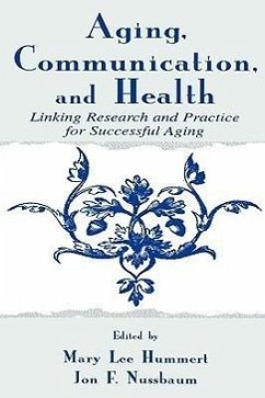 Aging, Communication, and Health: Linking Research and Practice for Successful Aging - Herausgeber: Hummert, Mary L. Nussbaum, Jon F.