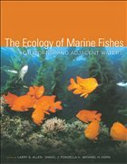 The Ecology of Marine Fishes: California and Adjacent Waters - Allen, G. / Pondella, J. / Horn, H. (eds.)