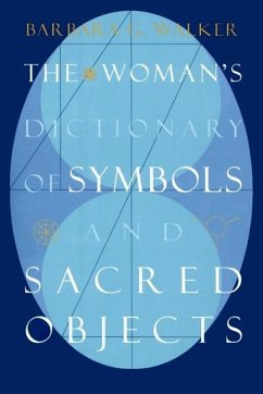 The Woman´s Dictionary of Symbols and Sacred Objects - Walker, Barbara; Walker, Lawrie