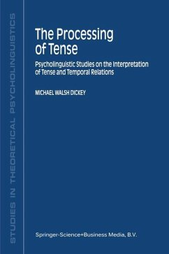 The Processing of Tense - Dickey, M. W.