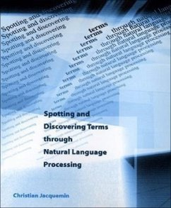 Spotting and Discovering Terms Through Natural Language Processing - Jacquemin, Christian