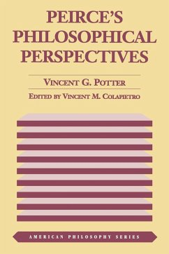 Peirce's Philosophical Perspectives - Potter, Vincent G.