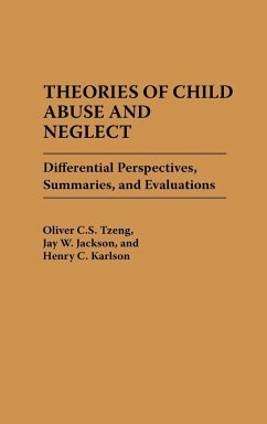 Theories of Child Abuse and Neglect: Differential Perspectives, Summaries, and Evaluations - Tzeng, Oliver C. S. Jackson, Jay W. Karlson, Henry C.