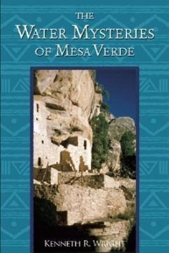 The Water Mysteries of Mesa Verde - Wright, Kenneth R.