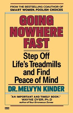 Going Nowhere Fast: Step Off Life's Treadmills and Find Peace of Mind - Kinder, Melvyn