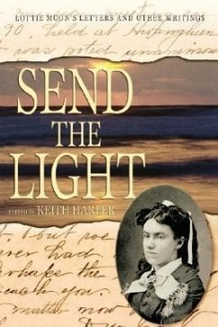 Send the Light: Lottie Moon's Letters and Other Writings - Moon, Lottie