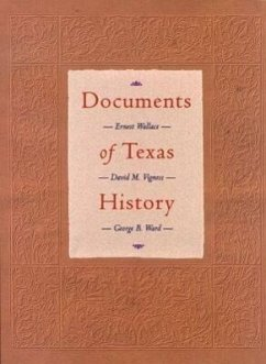 Documents of Texas History - Wallace, Ernest Vigness, David M. Ward, George B.