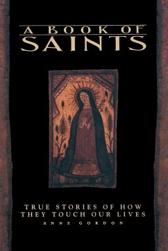 A Book of Saints: True Stories of How They Touch Our Lives - Gordon, Anne A Gordon