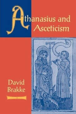 Athanasius and Asceticism - Brakke, David