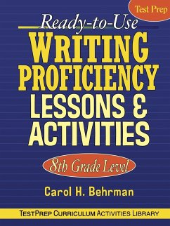 Ready-To-Use Writing Proficiency Lessons & Activities: 8th Grade Level - Behrman, Carol H.