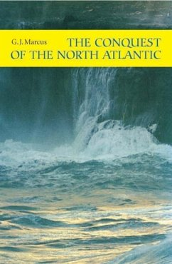 The Conquest of the North Atlantic - Marcus, G. J.