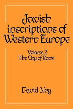 Jewish Inscriptions of Western Europe: Volume 2, the City of Rome - Noy, David
