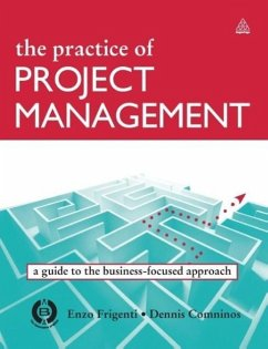 The Practice of Project Management: A Guide to the Business-Focused Approach - Frigenti, Enzo Comninos, Dennis