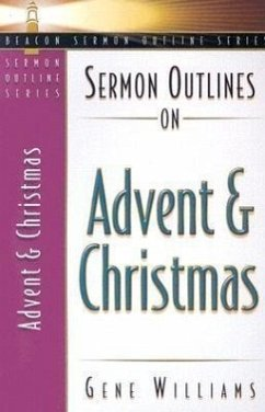 Sermon Outlines on Advent and Christmas - Williams, Gene