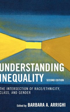 Understanding Inequality: The Intersection of Race/Ethnicity, Class, and Gender - Herausgeber: Arrighi, Barbara A.