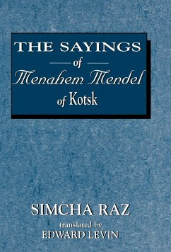 The Sayings of Menahem Mendel of Kotzk - Raz, Simcha Menahem