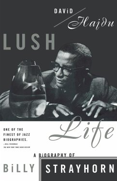 Lush Life: A Biography of Billy Strayhorn - Hajdu, David