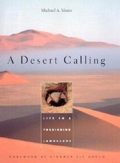 A Desert Calling: Life in a Forbidding Landscape - Mares, Michael A.