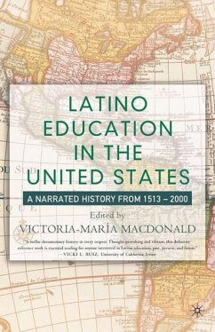 Latino Education in the United States: A Narrated History from 1513-2000 - MacDonald, Victoria-María