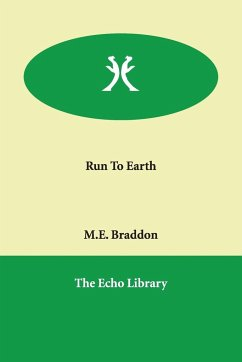 Run to Earth - Braddon, Mary Elizabeth Braddon, M. E.