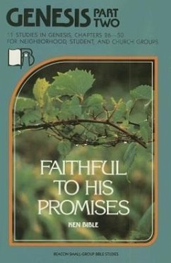 Genesis, Part 2: Chapters 26-50: Faithful to His Promises - Bible, Ken