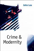 Crime and Modernity: Continuities in Left Realist Criminology - Lea, John