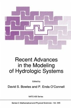 Recent Advances in the Modeling of Hydrologic Systems - Bowles, D.S / O'Connell, P. Enda (Hgg.)