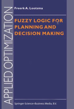 Fuzzy Logic for Planning and Decision Making - Lootsma, Freerk A.