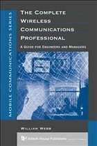 The Complete Wireless Communications Professional: A Guide for Engineers & Managers - Webb, William