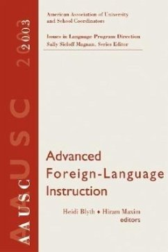 AAUSC Advanced Foreign Language Learning: A Challenge to College Programs - Herausgeber: Byrnes, Heidi Maxim, Hiram H.