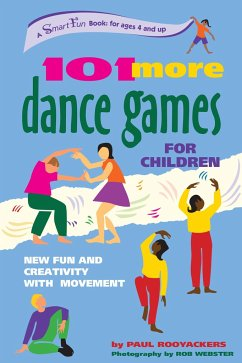 101 More Dance Games for Children: New Fun and Creativity with Movement - Rooyackers, Paul