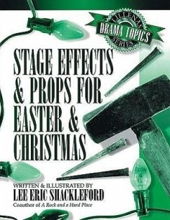 Stage Effects & Props for Easter & Christmas - Shackleford Shackleford, Lee Eric