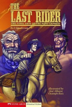 The Last Rider: The Final Days of the Pony Express - Gunderson, Jessica