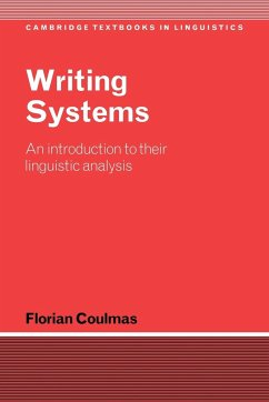 Writing Systems: An Introduction to Their Linguistic Analysis - Coulmas, Florian
