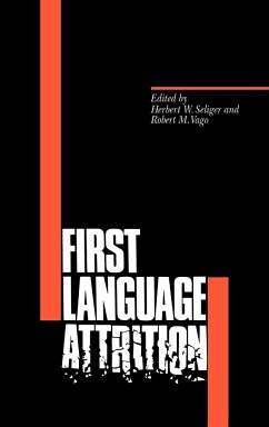 First Language Attrition - Seliger, W. / Vago, M. (eds.)