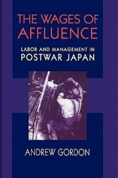 Wages of Affluence: Labor and Management in Postwar Japan - Gordon, Andrew