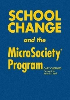 School Change and the Microsociety(r) Program - Cherniss, Cary