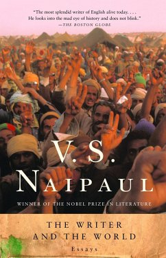 The Writer and the World: Essays - Naipaul, V. S.