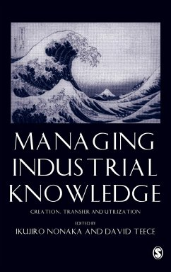 Managing Industrial Knowledge: Creation, Transfer and Utilization - Nonaka, Ikujiro / Teece, David J (eds.)