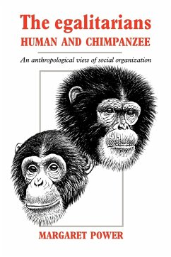 The Egalitarians - Human and Chimpanzee: An Anthropological View of Social Organization - Power, Margaret