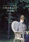 Selected Correspondence of Charles Ives - Herausgeber: Owens, Tom C.