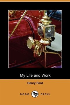 My Life and Work - Henry Ford, Ford Henry Ford