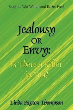 Jealousy or Envy: Is There a Killer in You? - Thompson, Linda