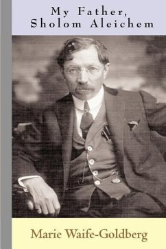 My Father, Sholom Aleichem - Waife-Goldberg, Marie