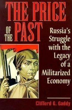 The Price of the Past: Russia's Struggle with the Legacy of a Militarized Economy