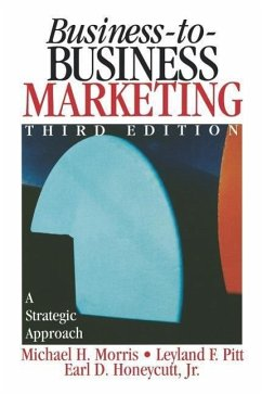 Business-To-Business Marketing: A Strategic Approach - Morris, Michael H. Pitt, Leyland F. Honeycutt, Earl Dwight, Jr.