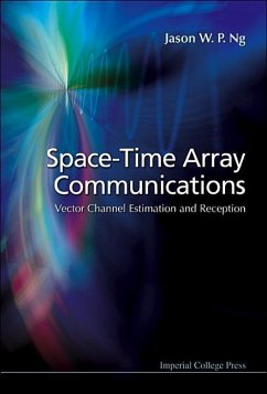 Space-Time Array Communications: Vector Channel Estimation and Reception - Ng, Jason W. P.