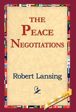 The Peace Negotiations - Lansing, Robert